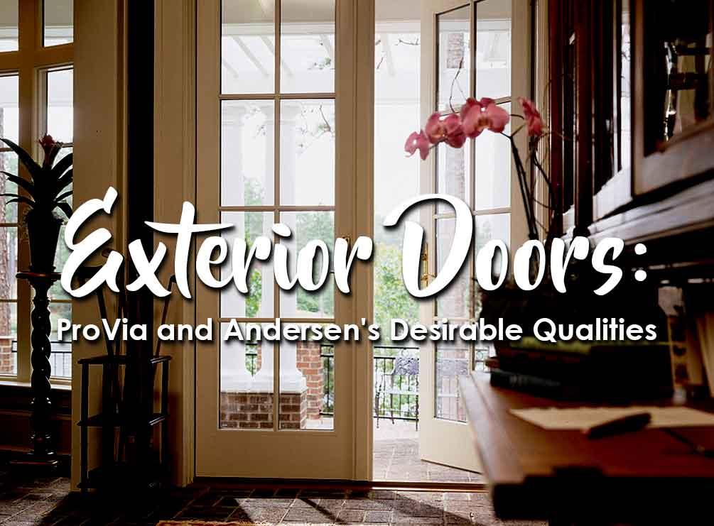 Exterior Doors Provia And Andersens Desirable Qualities
